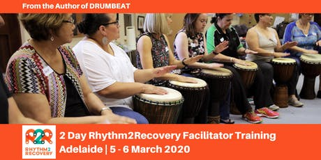 Rhythm2Recovery Facilitator Training | Adelaide| 5 - 6 March 2020 tickets