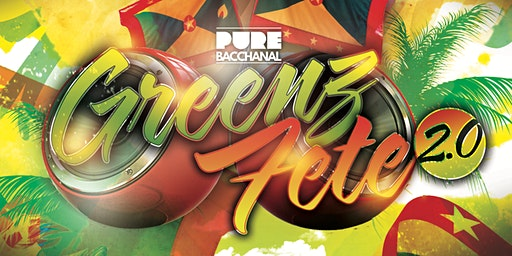 Pure Bacchanal - Greenz Fete 2.0