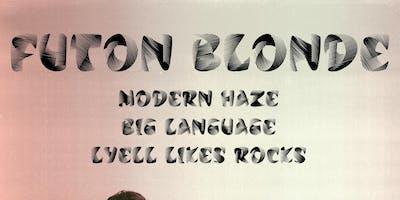 Futon Blonde(ATX), Modern Haze, Futon Blonde, Big Language, Lyell Likes R