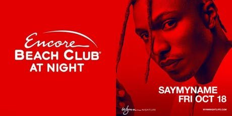 Encore Beachclub at Night w/SAYMYNAME tickets