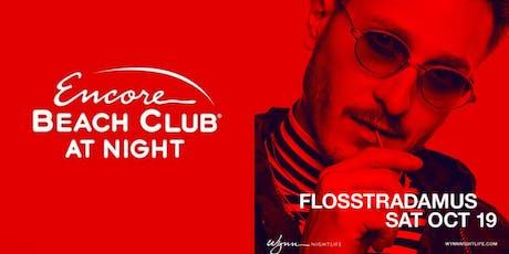 Encore Beachclub at Night w/FLOSSTRADAMUS tickets