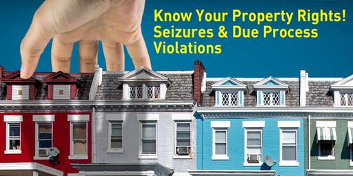 Know Your Property Rights! Seizures & Due Process Violations (SC)