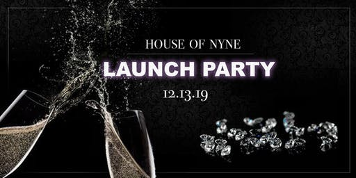 House of NYNE Official Launch Party