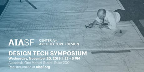 AIASF and Center for Architecture + Design 2019 Design Tech Symposium tickets