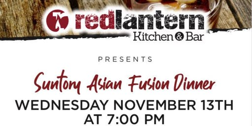 Suntory Asian Fusion Dinner At Red Lantern Kitchen & Bar!