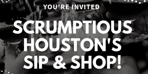 Scrumptious Houston's Sip &Shop!