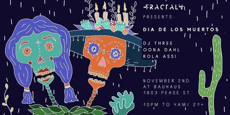 Fractal Four presents: Dia De Los Muertos w/ DJ Three & Öona Dahl tickets