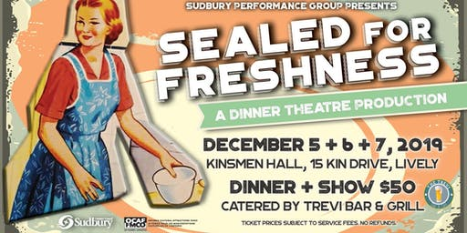Sealed for Freshness Dinner Theatre