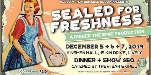 Sealed for Freshness Dinner Theatre
