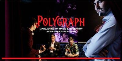 Polygraph: An Evening Of Magic & Secrets