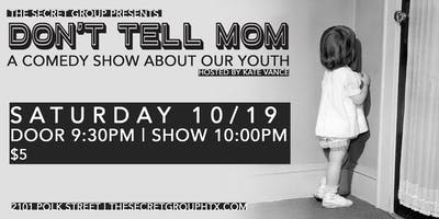 Don't Tell Mom: A Comedy Show About Our Youth