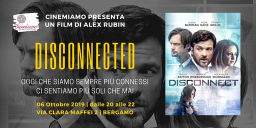 Cinemiamo - Disconnected di Alex Rubin