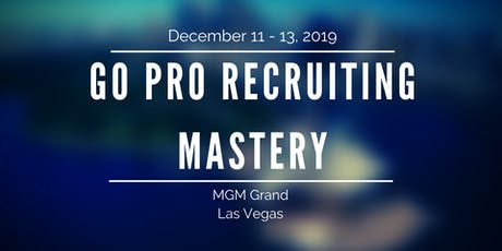 Go Pro Recruiting Mastery Special Ticket Price tickets