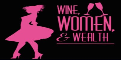 Wine Women and Wealth - MOORE OKLAHOMA!
