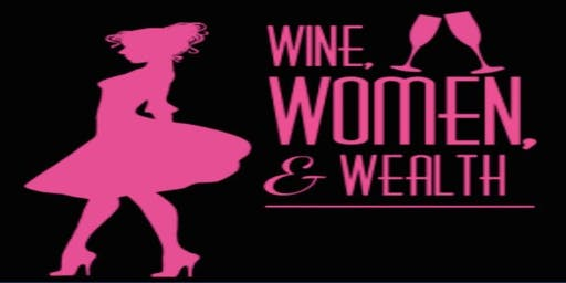 Wine Women and Wealth - MOORE OKLAHOMA!