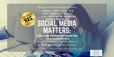 Social Media Matters: Learn to Use Facebook as a  Selling Tool.