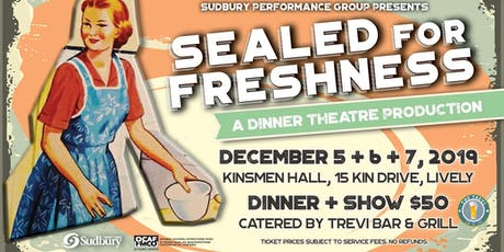 Sealed for Freshness Dinner Theatre tickets