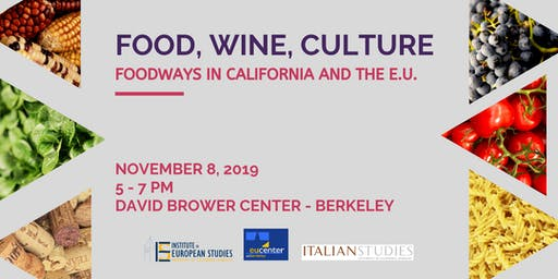 Food, Wine, Culture: A Conversation on Foodways in California and the E.U.