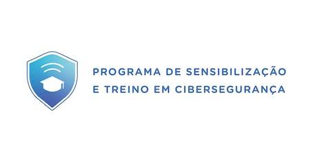 PROGRAMA DE SENSIBILIZAÇÃO  E TREINO EM CIBERSEGURANÇA bilhetes