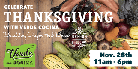 Thanksgiving with Verde Cocina ~ benefiting Oregon Food Bank tickets