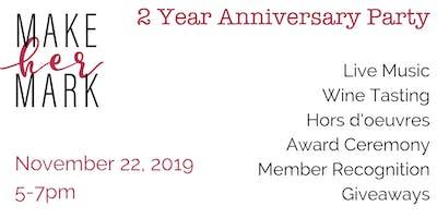 Make Her Mark 2 year Anniversary PARTY