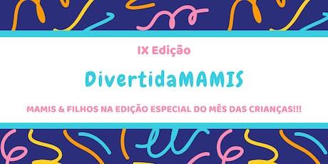 DivertidaMAMIS - IX Edição ingressos