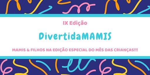 DivertidaMAMIS - IX Edição