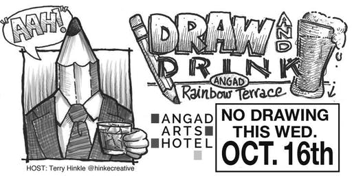Angad Arts Hotel DRAW & DRINK Oct.,16th     CANCELED