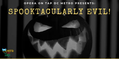 Opera on Tap DC Metro presents Spooktacularly Evil! tickets