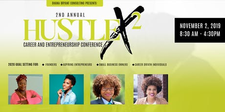 2nd Annual HUSTLEx2: CAREER AND ENTREPRENEURSHIP CONFERENCE tickets