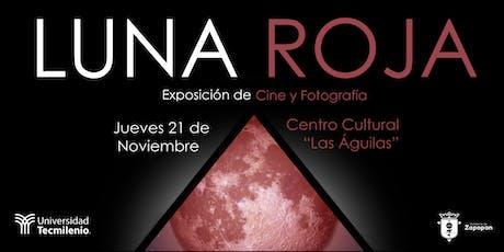 """""""LUNA ROJA"""" EXPOSICIÓN DE CINE Y FOTOGRAFÍA boletos"""