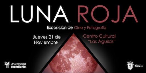 """""""LUNA ROJA"""" EXPOSICIÓN DE CINE Y FOTOGRAFÍA"""