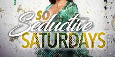 So Seductive Saturdays tickets