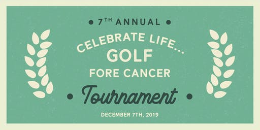 Celebrate Life... Golf FORE Cancer 2019