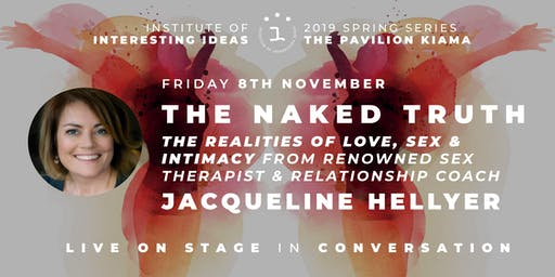 I3 Presents 'The Naked Truth' with Jacqueline Hellyer