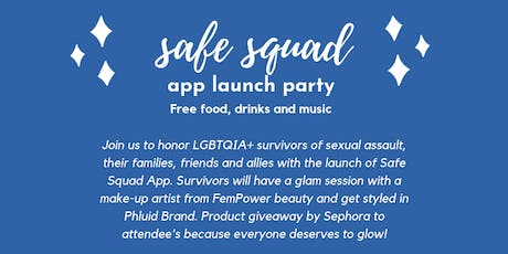 Safe Squad App Launch Party: Honoring LGBTQIA+ Survivors tickets