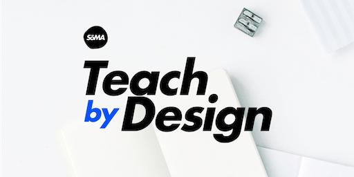 Teach by Design