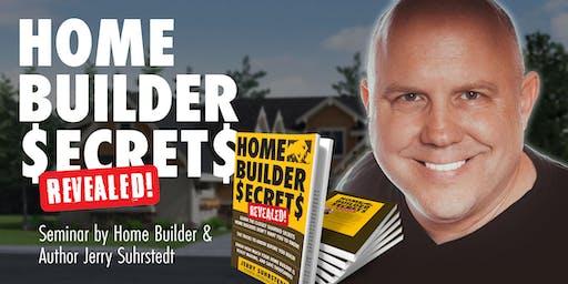Home Builder Secrets Revealed - Seminar