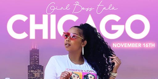 The Girl Boss Talk Tour:  Chicago 16th