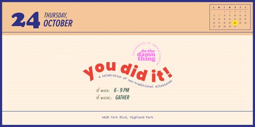 You Did It! // A Celebration of Non-Traditional Milestones