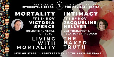 'Mortality + Intimacy' with Victoria Spence & Jacqueline Hellyer tickets