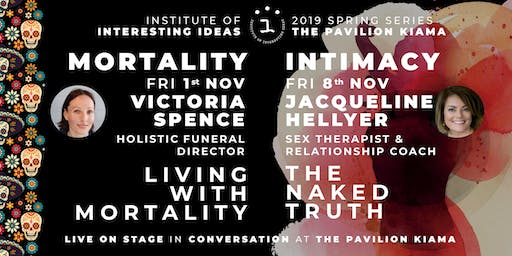 'Mortality + Intimacy' with Victoria Spence & Jacqueline Hellyer