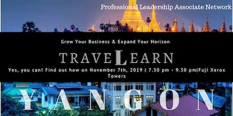 Join Our Success as We Return to Travel & Learn Myanmar 2 tickets