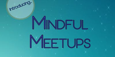 Mindful Meetups 1: Cultivating Compassion