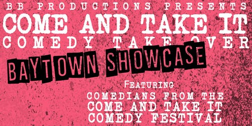 Come & Take It Comedy Take Over: Comedy In The Bay