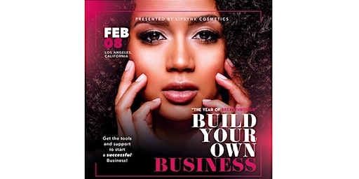 BUILD YOUR OWN BUSINESS TOUR LIPSYNK COSMETICS (LA)