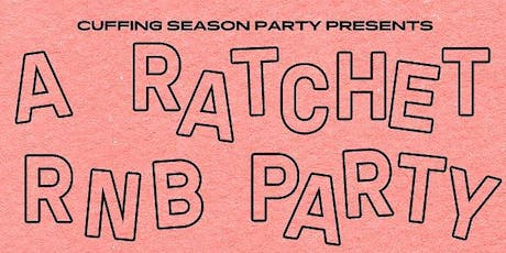 A Ratchet R&B Party presented by Cuffing Season Friday, November 1! tickets