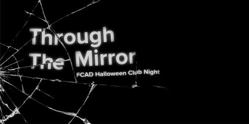 Through The Mirror: FCAD Halloween Club Night