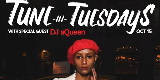 10/15 TUNE IN TUESDAYS RETURNS /DJ aQUEEN,  DJ GRINGO & JR. KEY AT KINFOLK
