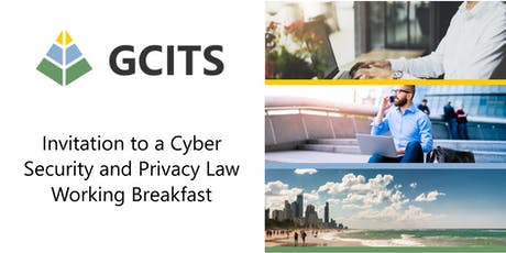 GCITS Cyber Security and Privacy Law Working Breakfast tickets